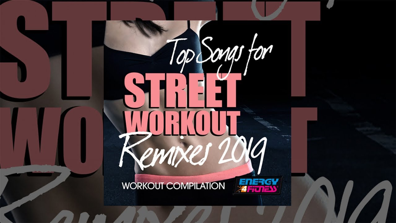 Fitness Music - E4F - Top Songs For Street Workout Remixes
